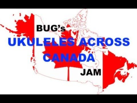 2020 - July 1 BUG's Ukuleles Across Canada Jam Zoom VIDEO & SONGBOOK